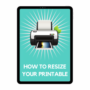how to resize a printable